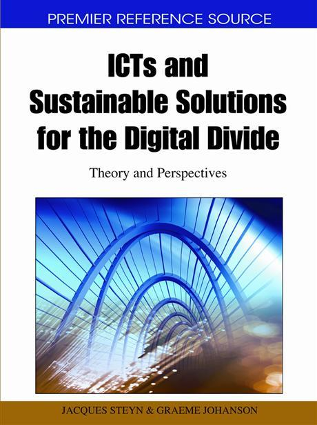 ICTs and Sustainable Solutions for the Digital Divide: Theory and Perspectives EB9781615208005