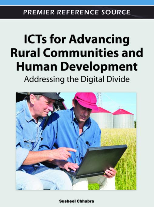 ICTs for Advancing Rural Communities and Human Development: Addressing the Digital Divide EB9781466600485