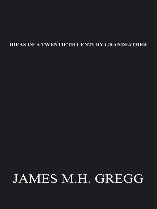IDEAS OF A TWENTIETH CENTURY GRANDFATHER EB9781462041213