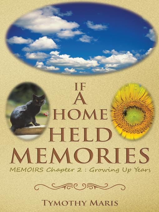 IF A HOME HELD MEMORIES: MEMOIRS Chapter 2 : Growing Up Years EB9781466922006