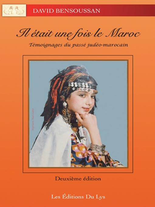 IL ?TAIT UNE FOIS LE MAROC: T?moignages du pass? jud?o-marocain