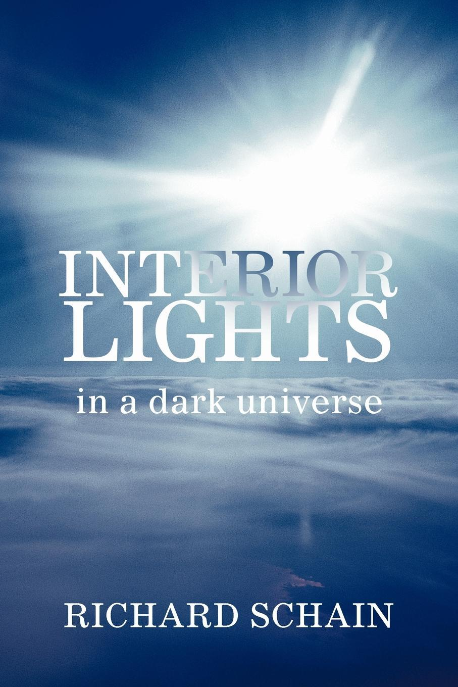 INTERIOR LIGHTS In A Dark Universe EB9781469738420