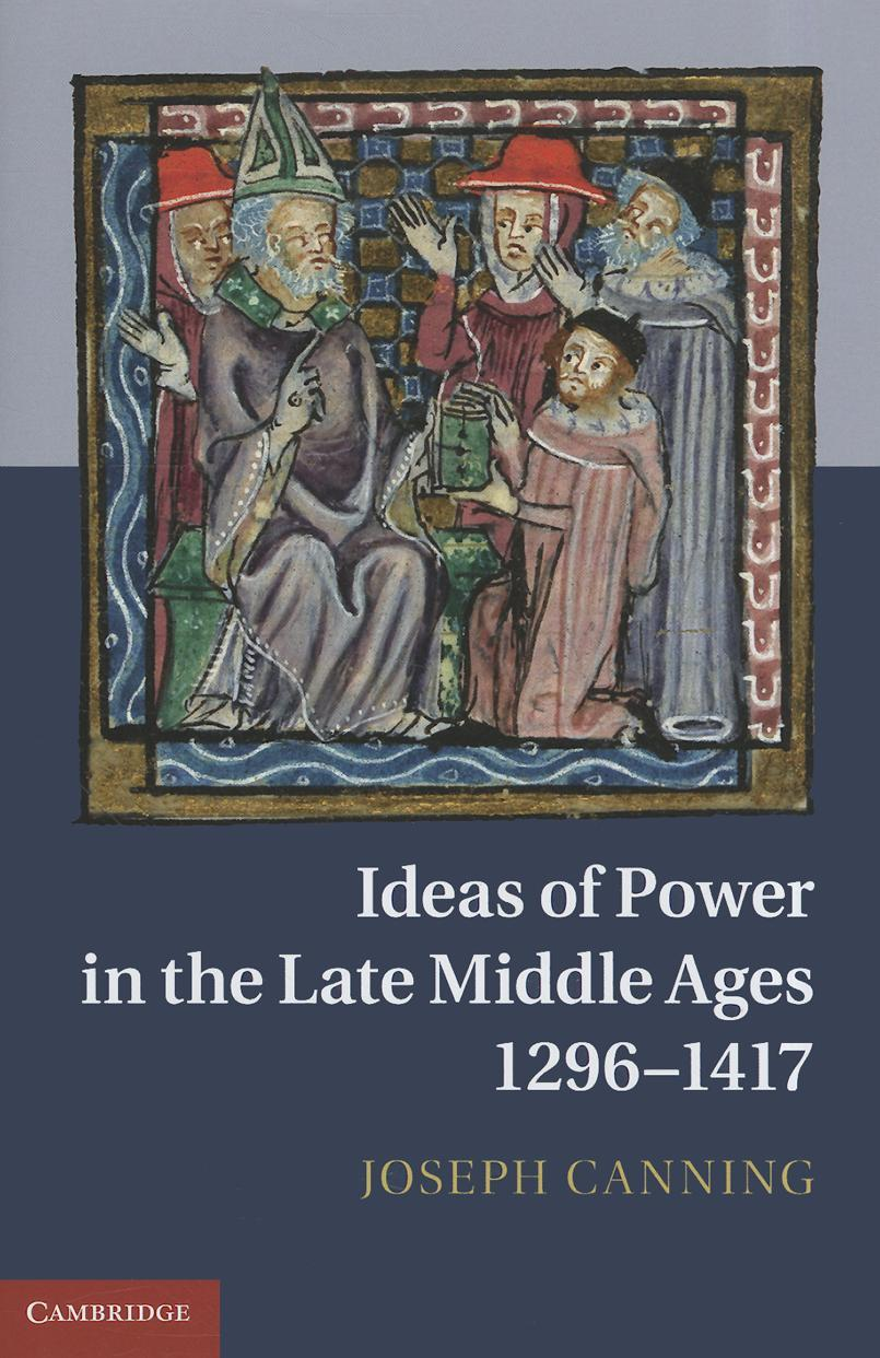 Ideas of Power in the Late Middle Ages, 1296-1417 EB9781139181181