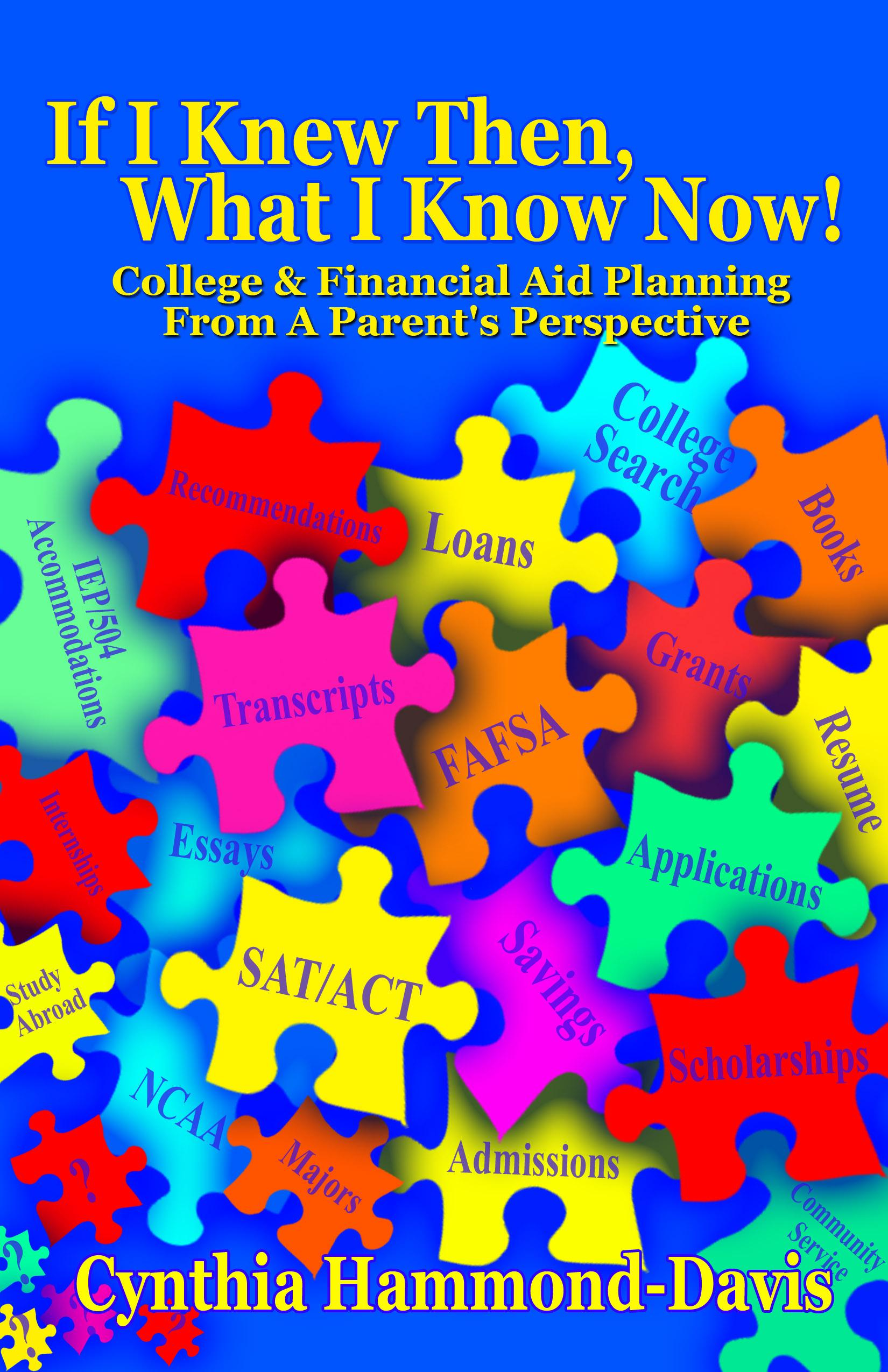 If I Knew Then, What I Know Now! College and Financial Aid Planning From A Parent's Perspective EB9781936513352