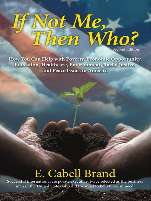 If Not Me, Then Who?: How You Can Help with Poverty, Economic Opportunity, Education, Healthcare, Environment, Racial Justice, and Peace Iss EB9781936236138