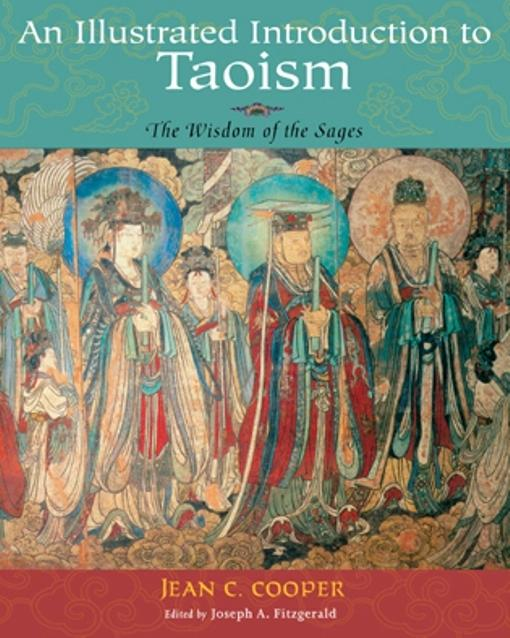 Illustrated Introduction To Taosim:: The Wisdom of the Sages EB9781935493891
