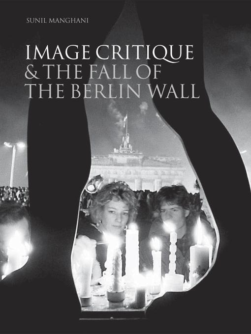 Image Critique and the Fall of the Berlin Wall EB9781841501901