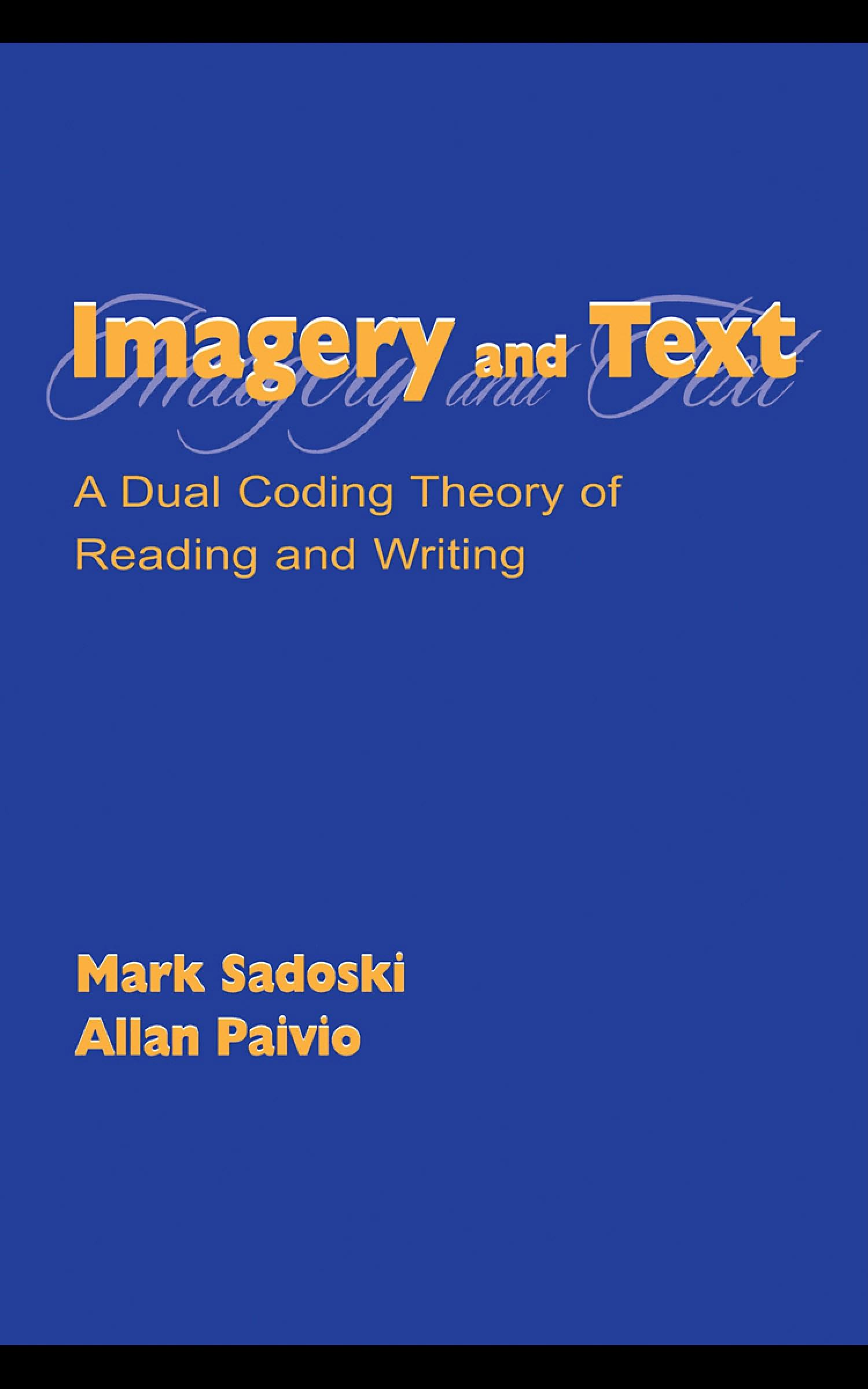 Imagery and Text: A Dual Coding Theory of Reading and Writing EB9781410605276