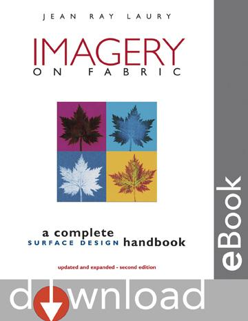 Imagery on Fabric, Second Edition: A Complete Surface Design Handbook EB9781571205216