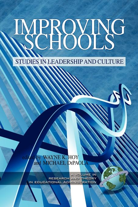 Improving Schools: Studies in Leadership and Culture: Research and Theory in Educational Administration. EB9781607526513