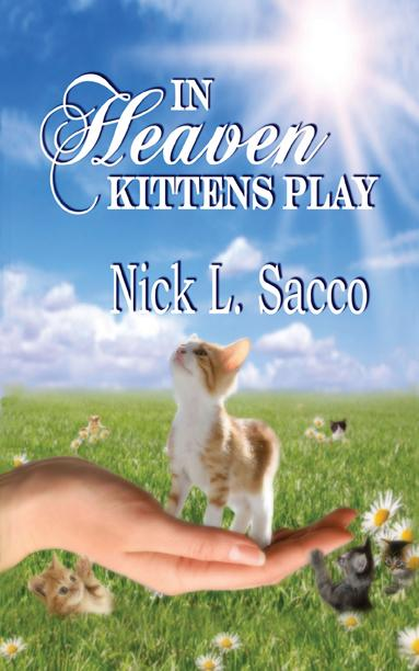 In Heaven Kittens Play: The Blue Angel and Her Garden of Pets EB9781926918167