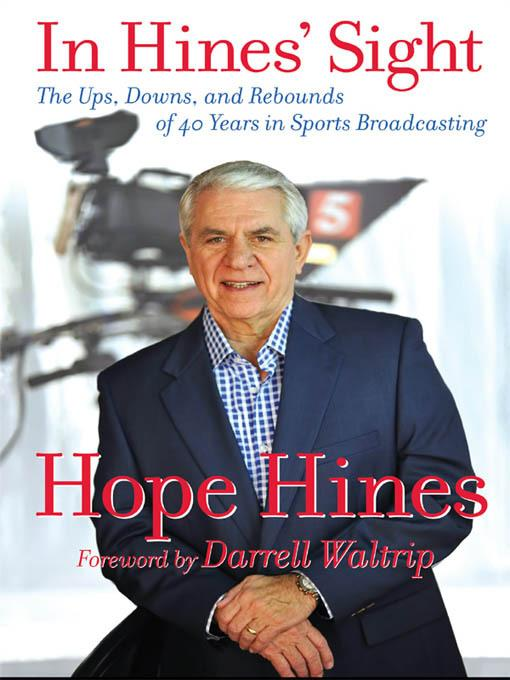 In Hines' Sight: The Ups, Downs, and Rebounds of 40 Years in Sports Broadcasting EB9781936487257