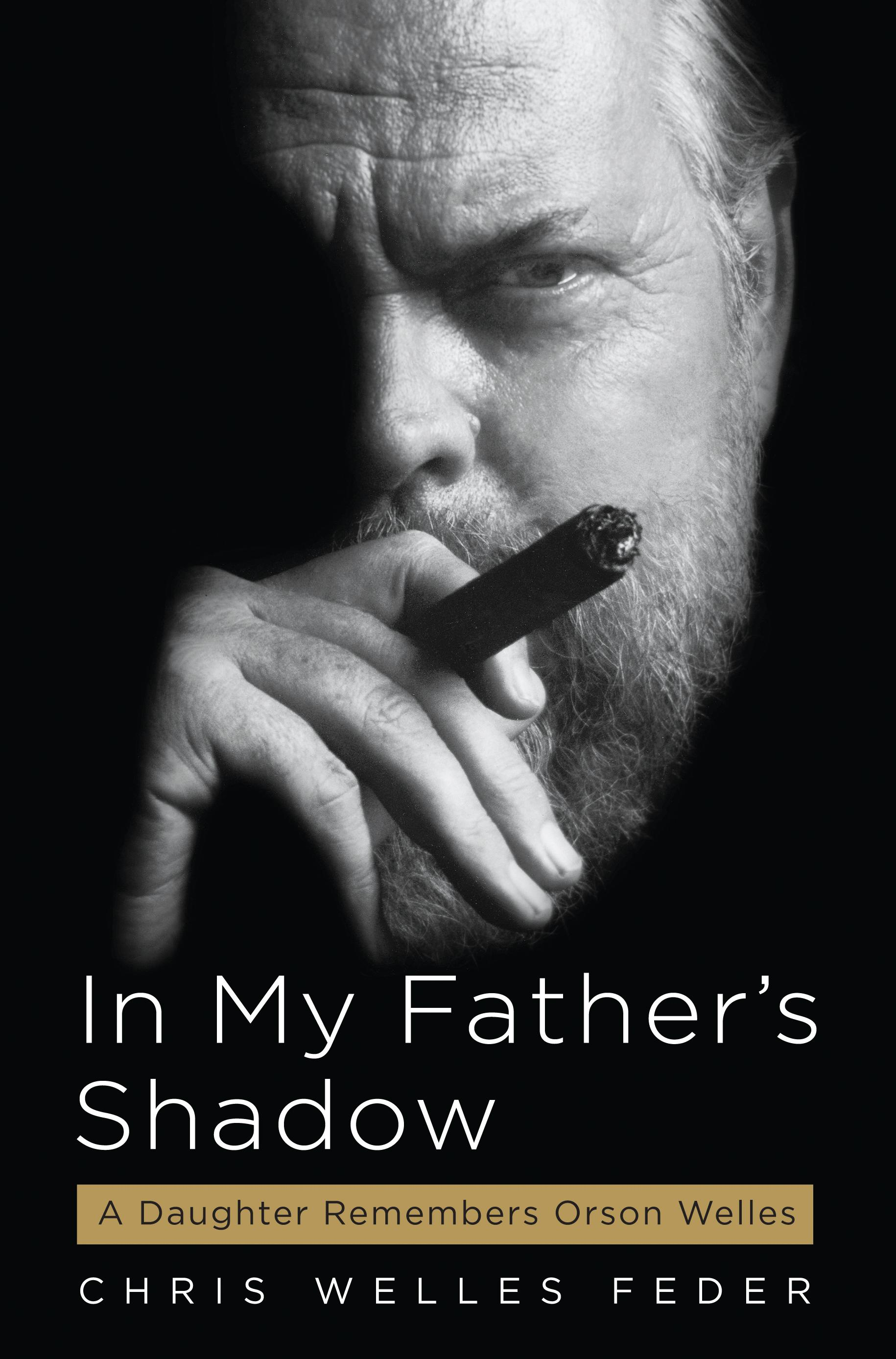 In My Father's Shadow: A Daughter Remembers Orson Welles EB9781565129665