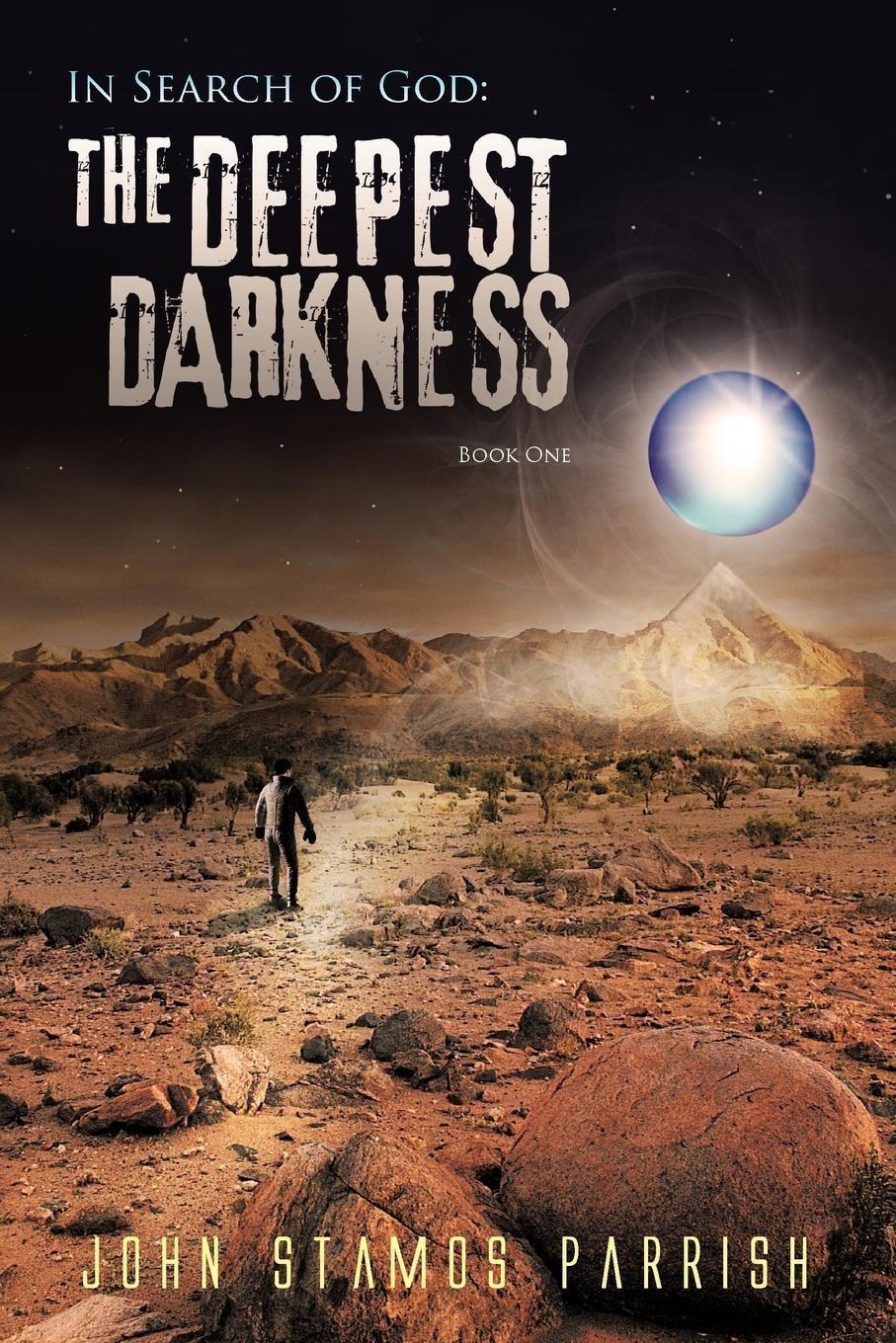 In Search of God: The Deepest Darkness Book 1 EB9781462052431