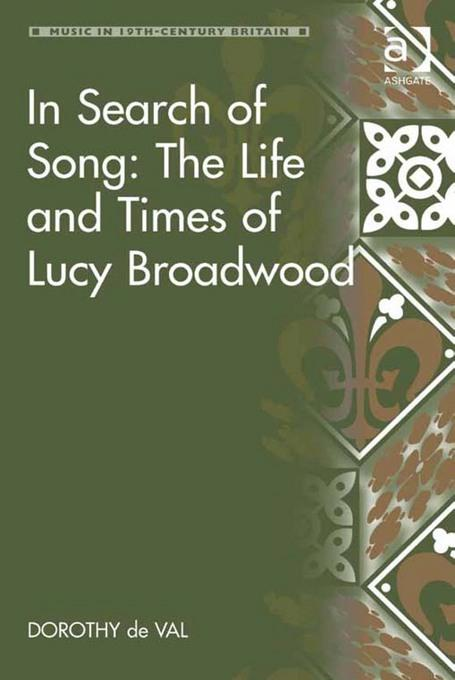 In Search of Song: The Life and Times of Lucy Broadwood EB9781409431275