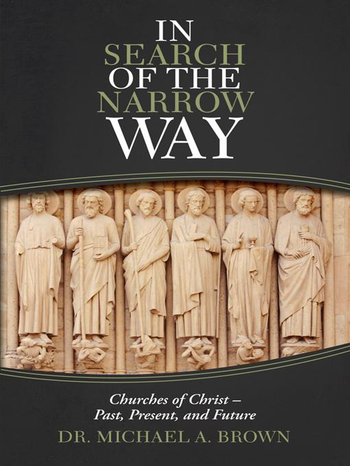 In Search of the Narrow Way: Churches of Christ - Past, Present, and Future EB9781475934366
