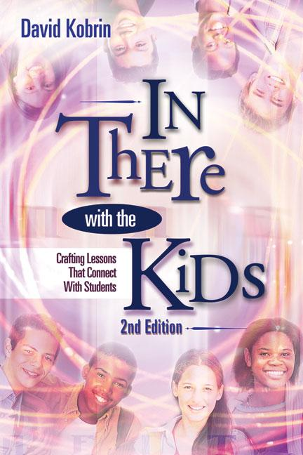 In There with the Kids: Crafting Lessons That Connect with Students, 2nd edition EB9781416601616