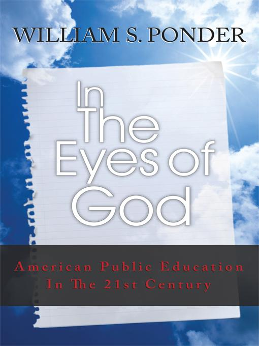 In the Eyes of God: American Public Education in the Twenty-First Century EB9781450270816