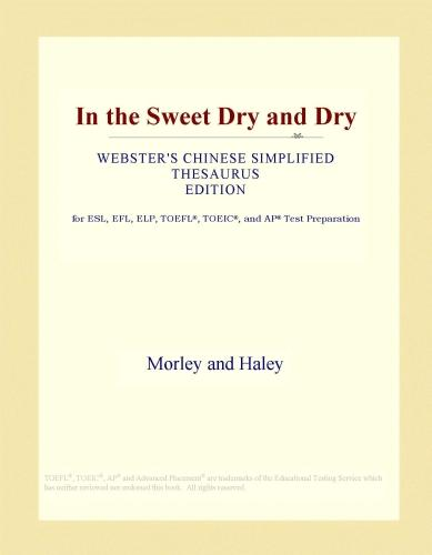 In the Sweet Dry and Dry (Webster's Chinese Simplified Thesaurus Edition) EB9781114731639