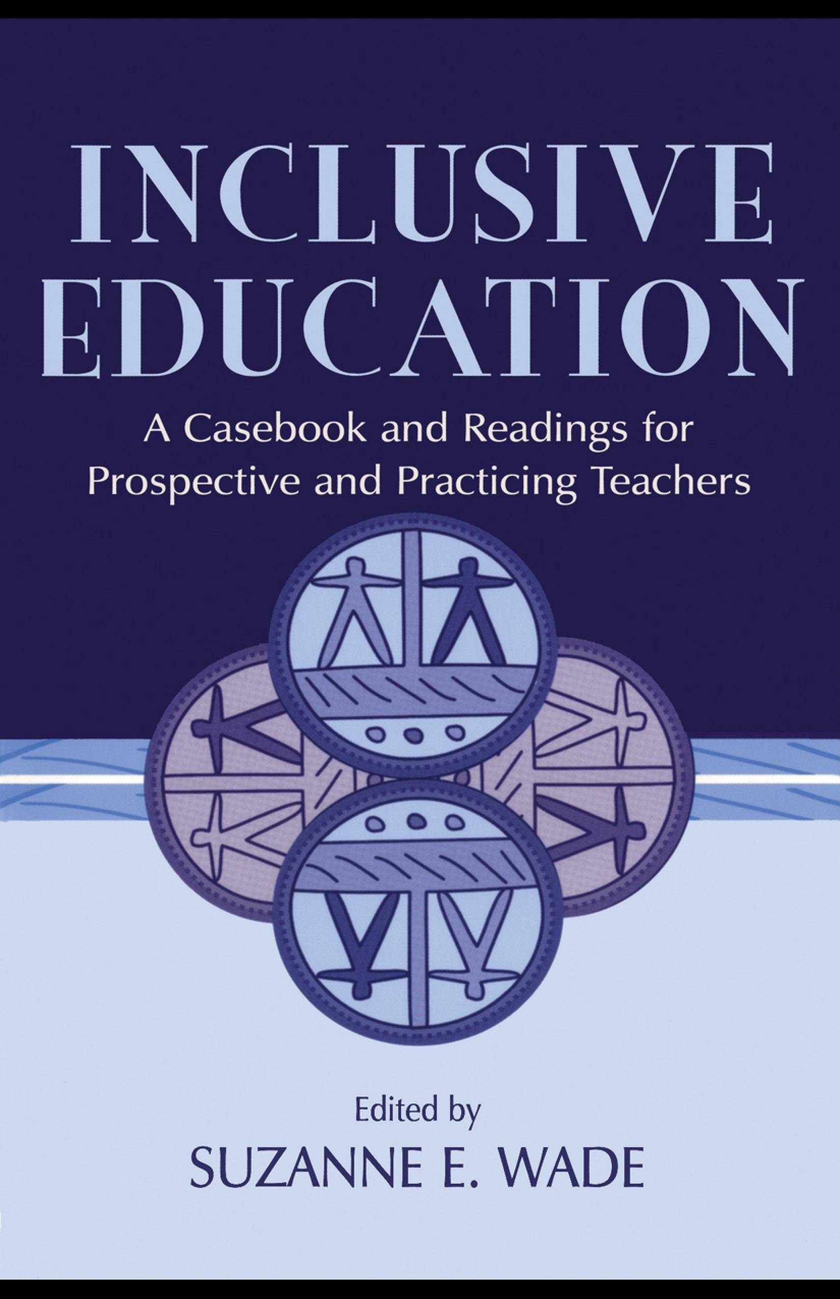 Inclusive Education: A Casebook and Readings for Prospective and Practicing Teachers EB9781410602480