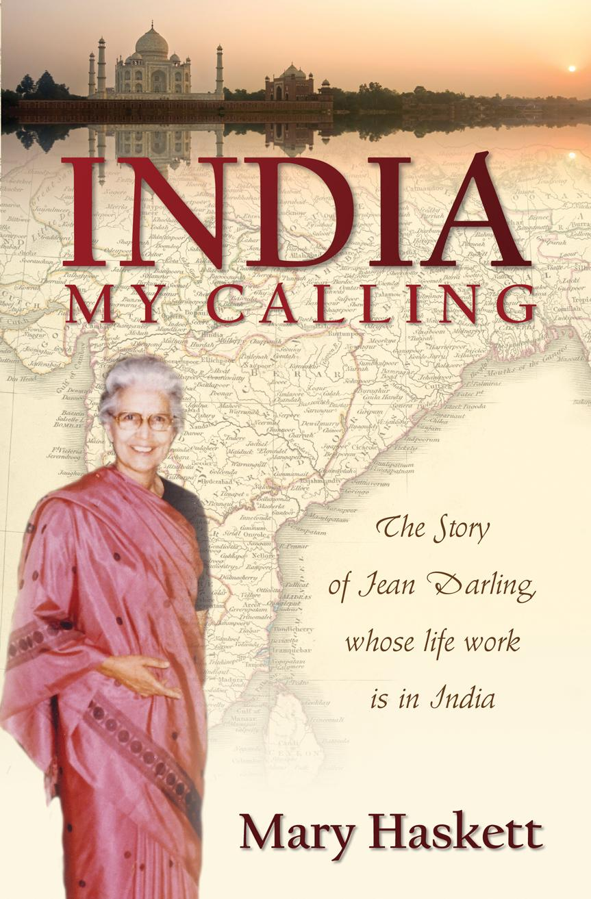 India, My Calling: The Story of Jean Darling, Whose Life Work is in India EB9781770696884