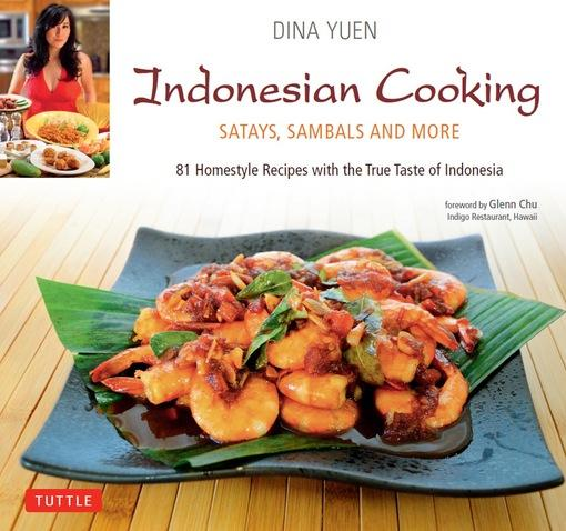 Indonesian Cooking: Satays, Sambals and More EB9781462908530