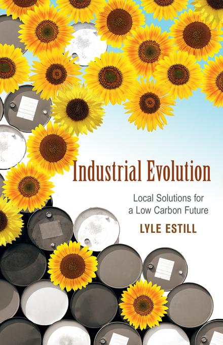 Industrial Evolution: Local Solutions for a Low Carbon Future EB9781550924800