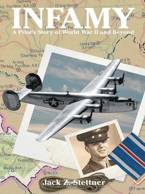 Infamy: A Pilot's Story of World War II and Beyond EB9781475935363