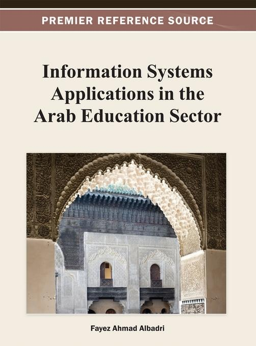 Information Systems Applications in the Arab Education Sector EB9781466619852