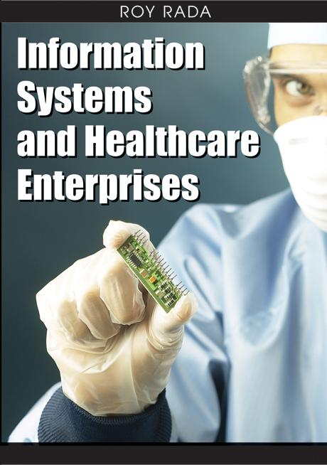 Information Systems and Healthcare Enterprises EB9781599046532