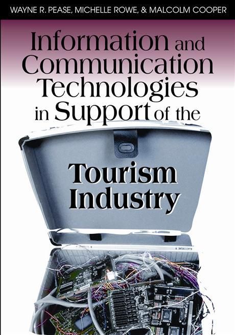 Information and Communication Technologies in Support of the Tourism Industry EB9781599041612