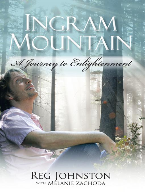 Ingram Mountain: A Journey to Enlightenment EB9781462006816