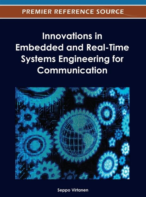 Innovations in Embedded and Real-Time Systems Engineering for Communication EB9781466609136