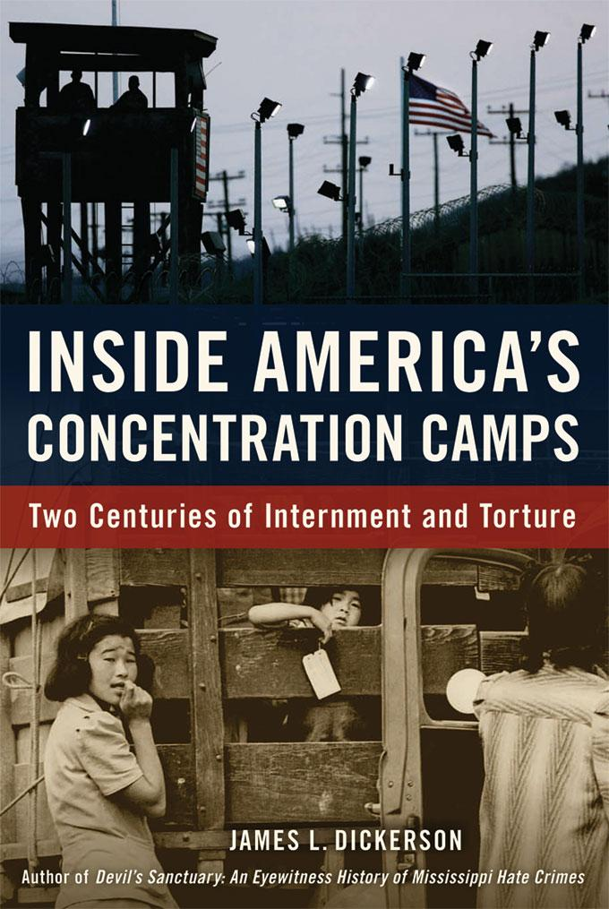 Inside America's Concentration Camps: Two Centuries of Internment and Torture EB9781569767467