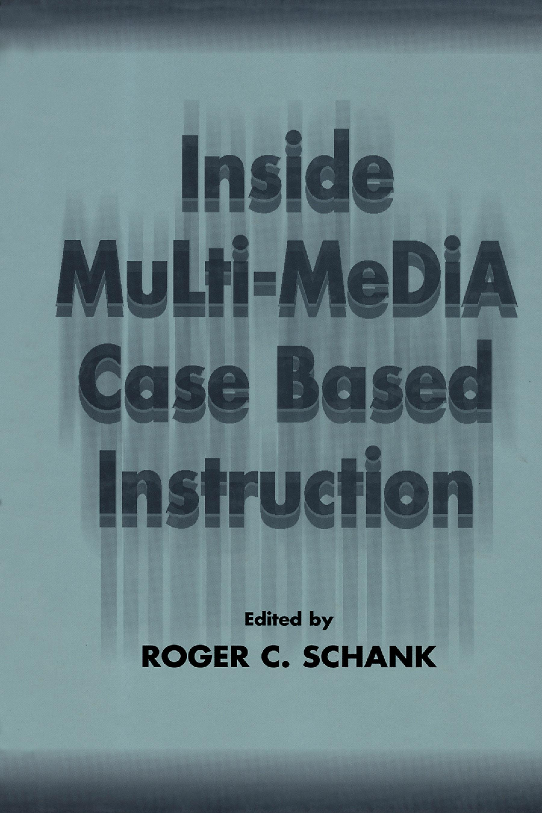 Inside Multi-media Case Based Instruction EB9781410604781