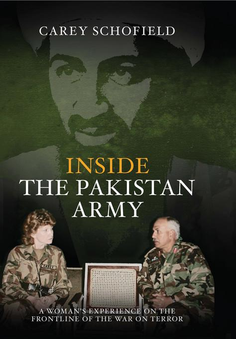 Inside the Pakistan Army: A Woman's Experience on the Frontline of the War on Terror EB9781849542593