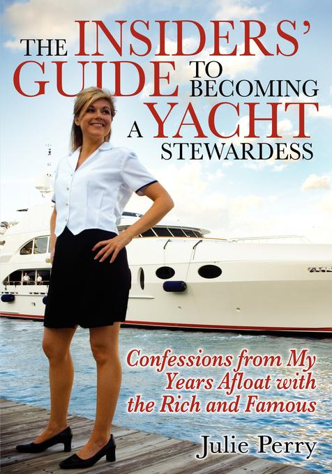 Insiders' Guide to Becoming a Yacht Stewardess EB9781600379864