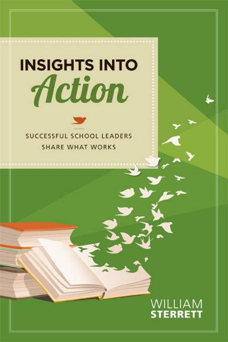 Insights into Action: Successful School Leaders Share What Works EB9781416613732