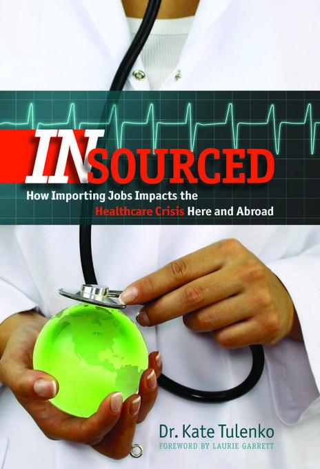 Insourced: How Importing Jobs Impacts the Healthcare Crisis Here and Abroad EB9781611682687