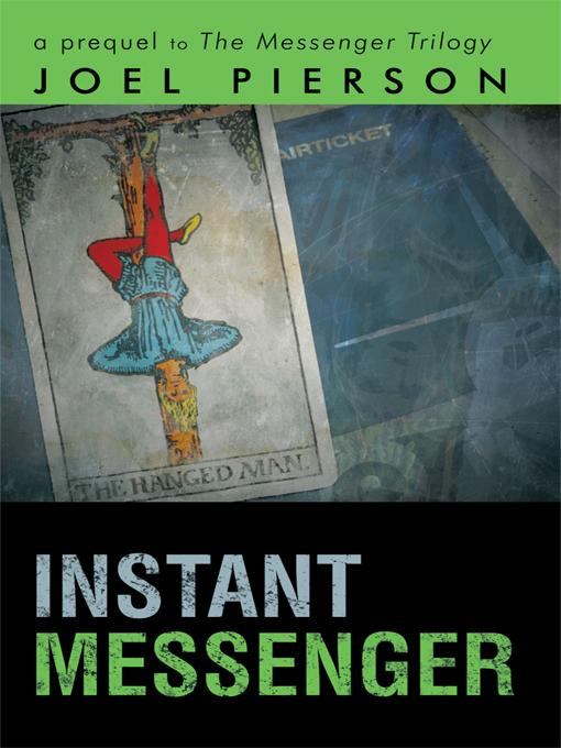 Instant Messenger: a prequel to The Messenger Trilogy EB9781462037506