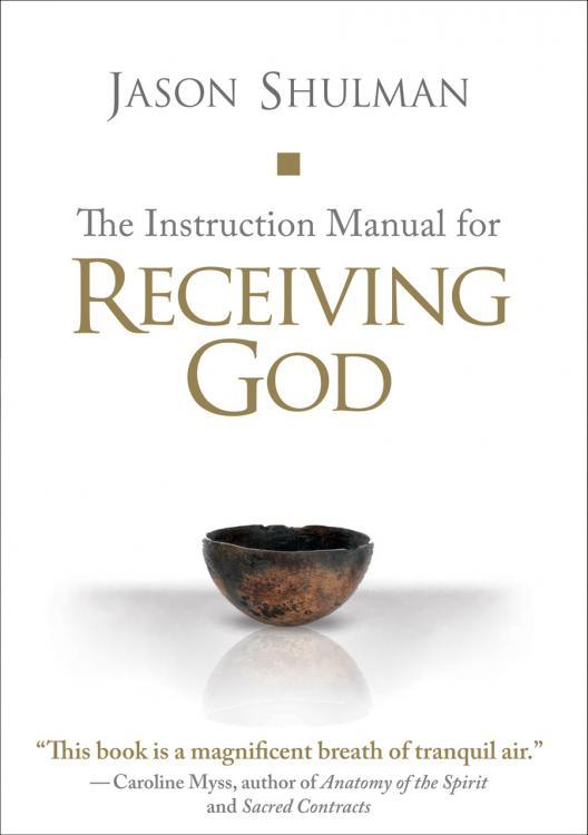 Instruction Manual for Receiving God, The: EB9781591798842
