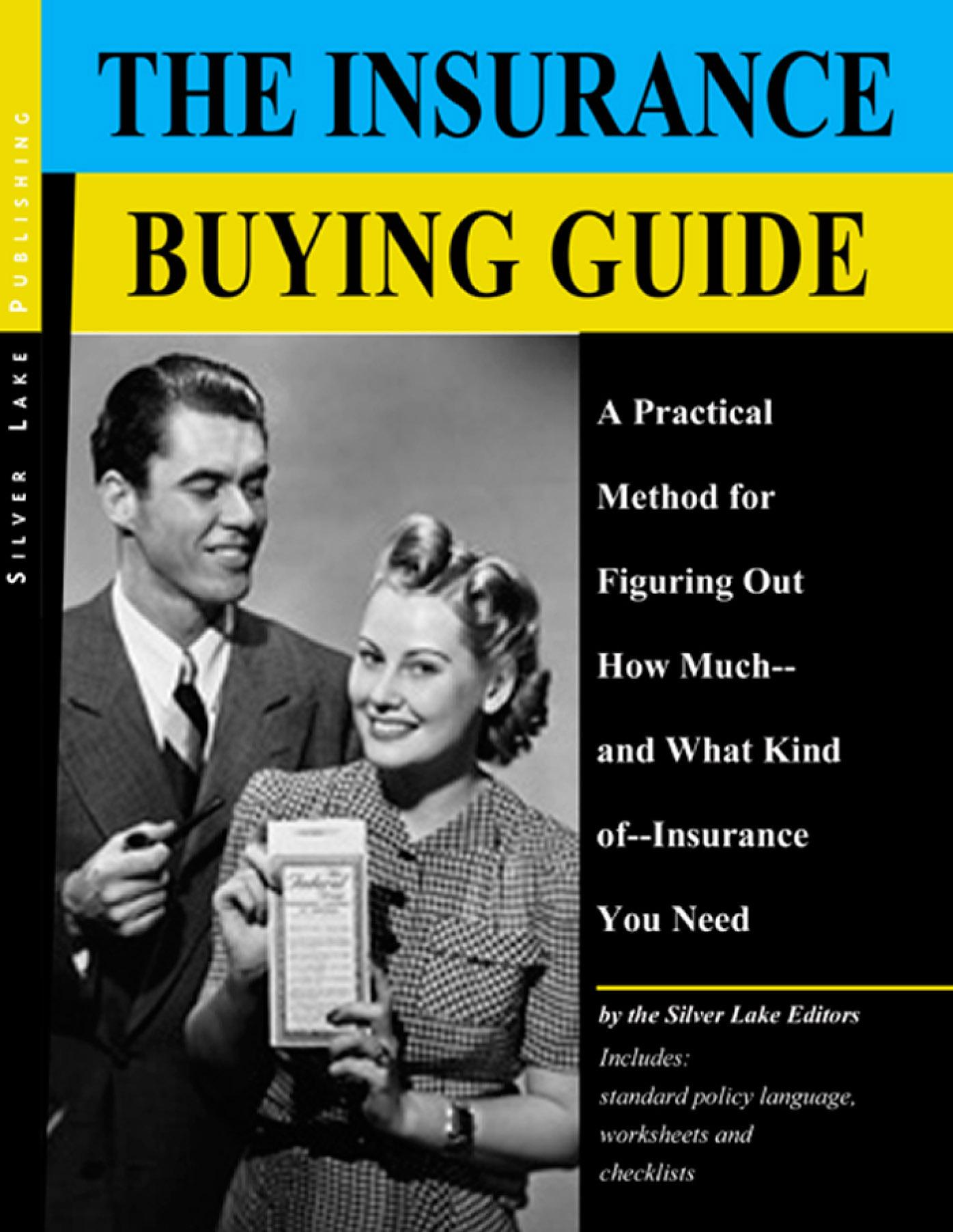 Insurance Buying Guide, The: A Practical Method for Figuring Out How Much--and What Kind of--Insurance You Need EB9781563438233