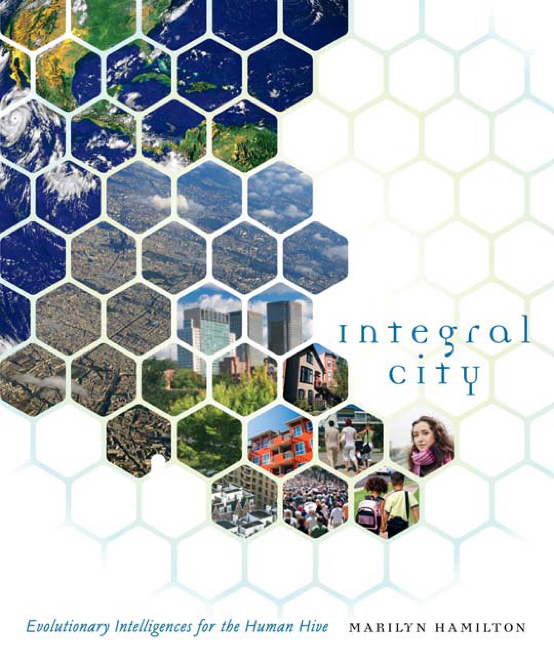 Integral City: Evolutionary Intelligences for the Human Hive EB9781550923940