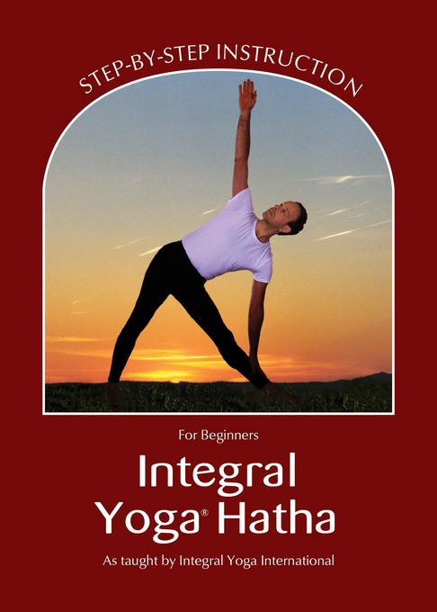 Integral Yoga Hatha for Beginners (Integral Yoga Hatha) EB9781938477041