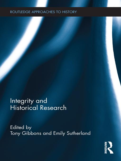 Integrity in Historical Research EB9781136637735