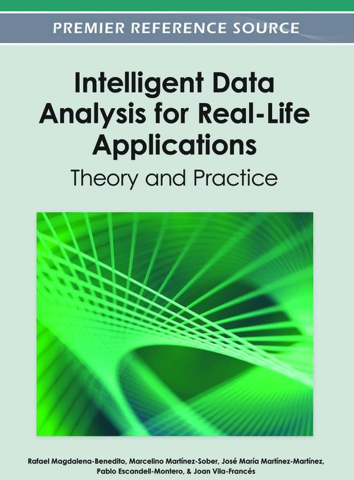 Intelligent Data Analysis for Real-Life Applications: Theory and Practice EB9781466618077