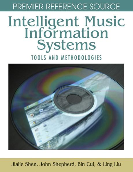 Intelligent Music Information Systems: Tools and Methodologies EB9781599046655