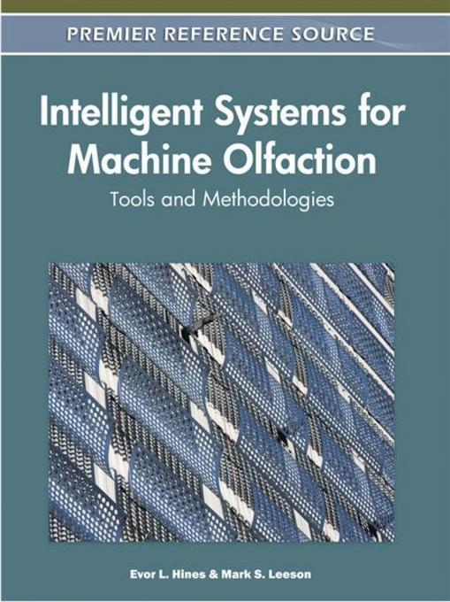 Intelligent Systems for Machine Olfaction: Tools and Methodologies EB9781615209163