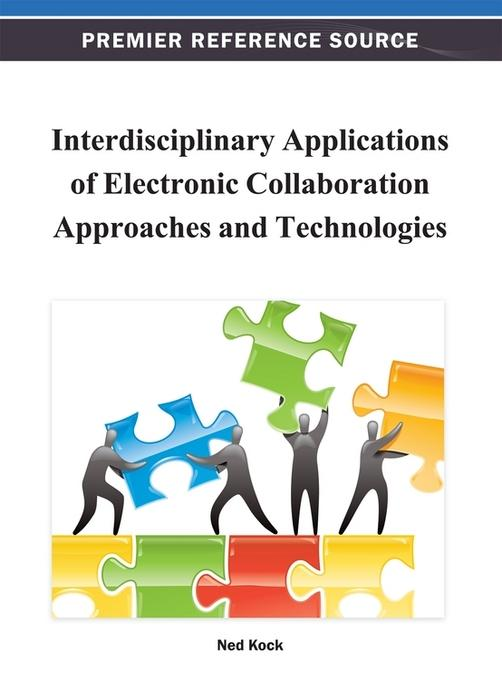 Interdisciplinary Applications of Electronic Collaboration Approaches and Technologies EB9781466620216