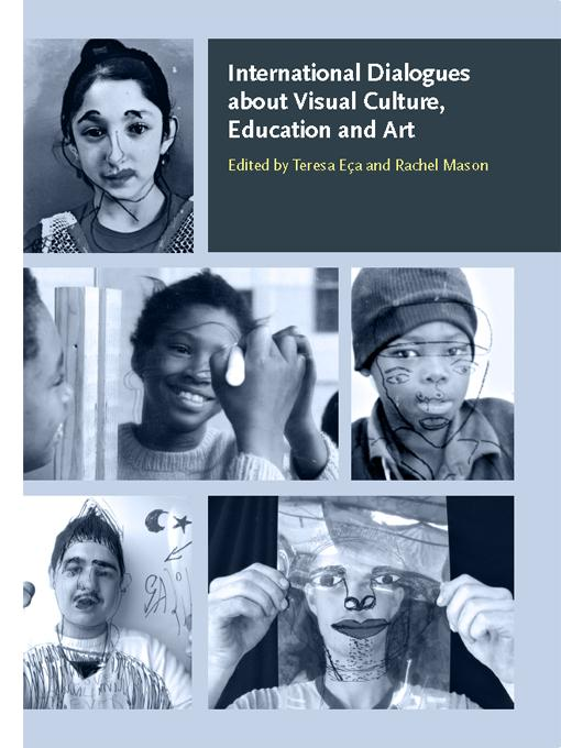International Dialogues about Visual Culture, Education and Art EB9781841501673